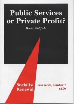 Public Services or Private Profit? 9780851246536
