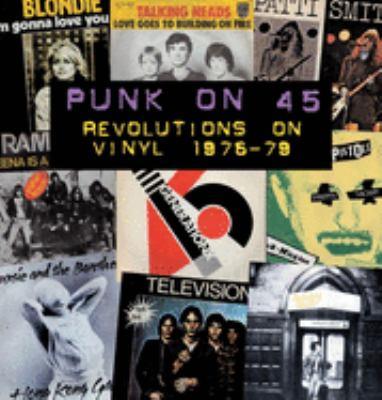 Punk on 45: Revolutions on Vinyl 1976-79 9780859653701
