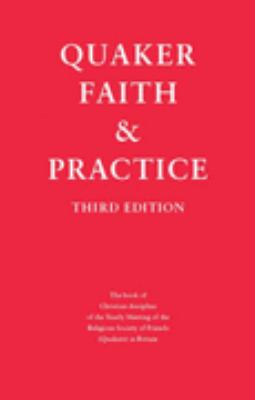Quaker Faith and Practice : The Book of Christian Discipline of the Yearly Meeting of the Religious Society of Friends (Quakers) in Britain