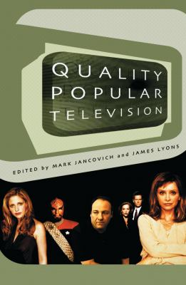 Quality Popular Television: Cult TV, the Industry and Fans (BFI Modern Classics) Mark Jancovich and James Lyons