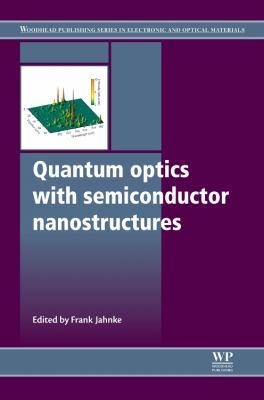 Quantum Optics with Semiconductor Nanostructures 9780857092328