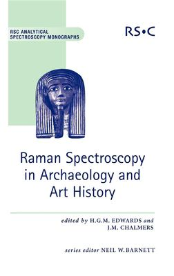 Raman Spectroscopy in Archaeology and Art History 9780854045228