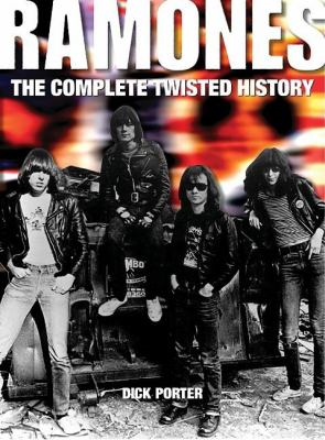 Ramones: The Complete Twisted History 9780859653268