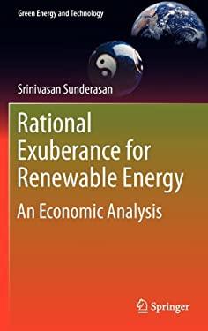 Rational Exuberance for Renewable Energy: An Economic Analysis 9780857292117