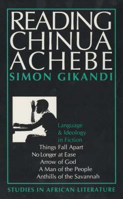 Reading Chinua Achebe: Language and Ideology in Fiction 9780852555279