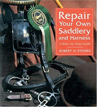Repair Your Own Saddlery and Harness: A Step-By-Step Guide 9780851315973
