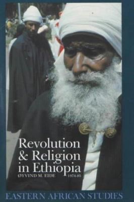 Revolution and Religion in Ethiopia: The Growth and Persecution of the Mekane Yesus Church, 1974-85 9780852558416