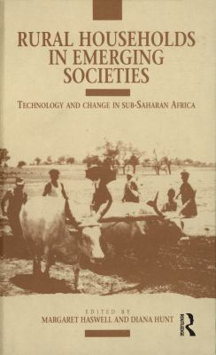 Rural Households in Emerging Societies: Technology and Change in Sub-Saharan Africa 9780854967308