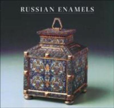 Russian Enamels: Kievan Rus to Faberg 9780856674464