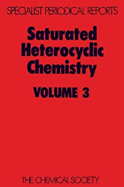 Saturated Heterocyclic Chemistry: Volume 3 9780851865621