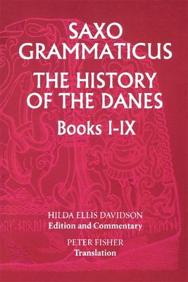 Saxo Grammaticus: The History of the Danes, Books I-IX: I. English Text; II. Commentary 9780859915021