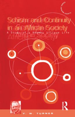Schism and Continuity in an African Society: A Study of Ndembu Village Life