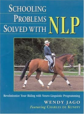 Schooling Problems Solved with Nlp. Wendy Jago Featuring Charles de Kunffy 9780851317861