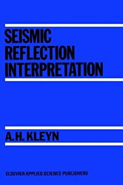 Seismic Reflection Interpretation 9780853341611