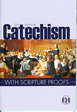 Shorter Catechism with Scripture Proofs 9780851512655