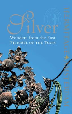 Silver Wonders from the East: Filigree of the Tsars 9780853319481