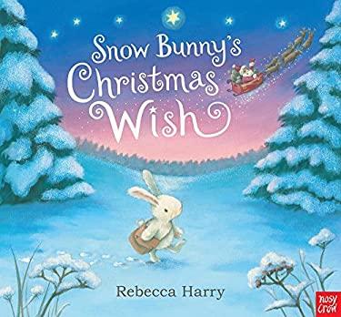 Snow Bunny's Christmas Wish 9780857632333