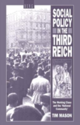 Social Policy in the Third Reich: The Working Class and the 'National Community', 1918-1939