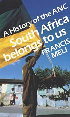 South Africa Belongs to Us: A History of the ANC 9780852553329