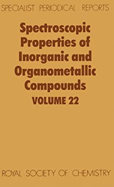 Spectroscopic Properties of Inorganic and Organometallic Compounds: Volume 22 9780851862033