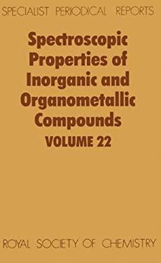 Spectroscopic Properties of Inorganic and Organometallic Compounds: Volume 22 9780851862033
