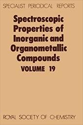 Spectroscopic Properties of Inorganic and Organometallic Compounds: Volume 19 3746720
