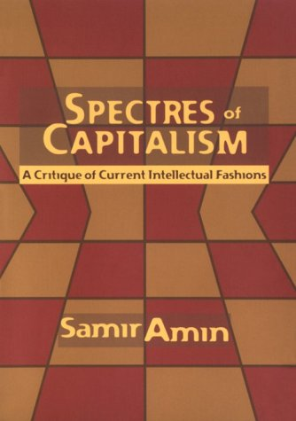 Spectres of Capitalism: A Critique of Current Intellectual Fashions 9780853459330