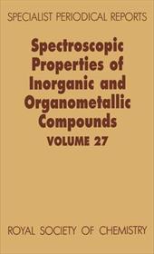 Spectroscopic Properties of Inorganic and Organometallic Compounds: Volume 27 3747219