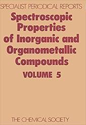 Spectroscopic Properties of Inorganic and Organometallic Compounds: Volume 5 3746650