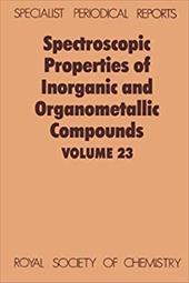 Spectroscopic Properties of Inorganic and Organometallic Compounds: Volume 23 3746746