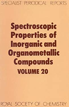 Spectroscopic Properties of Inorganic and Organometallic Compounds: Volume 20 9780851861838