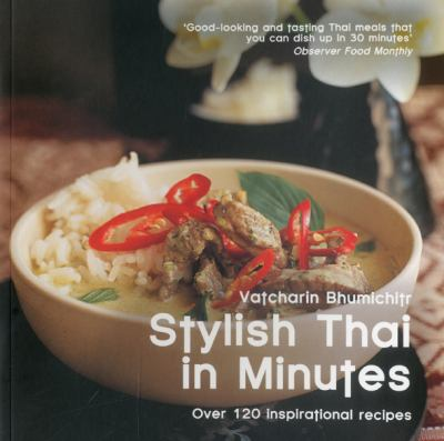 Stylish Thai in Minutes: Over 120 Inspirational Recipes 9780857830173