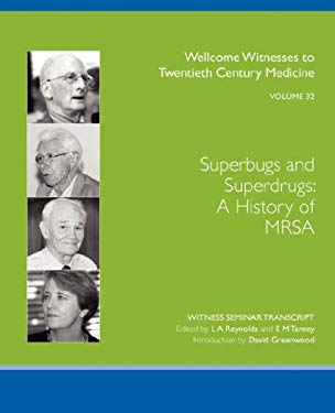 Superbugs and Superdrugs: A History of Mrsa 9780854841141
