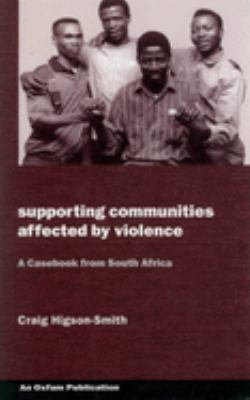 Supporting Communities Affected by Violence: A Casebook from South Africa 9780855984779