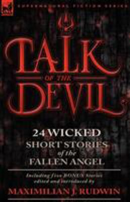 Talk of the Devil: Twenty-Four Classic Short Stories of the Fallen Angel-Including Five Bonus Stories 9780857062376