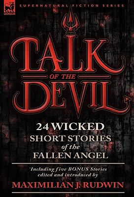 Talk of the Devil: Twenty-Four Classic Short Stories of the Fallen Angel-Including Five Bonus Stories 9780857062383