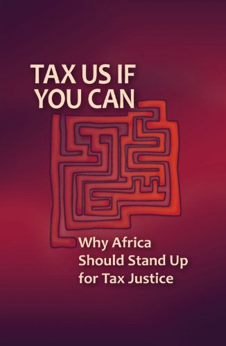 Tax Us If You Can: Why Africa Should Stand Up for Tax Justice 9780857490421