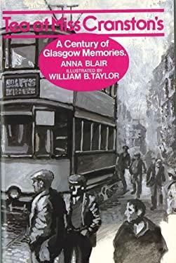 Tea at Miss Cranston's: A Century of Glasgow Memories 9780856830815