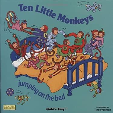 Ten Little Monkeys: Jumping on the Bed 9780859538886