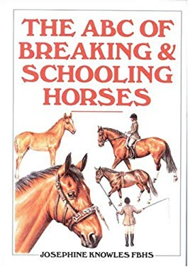 The ABC of Breaking and Schooling Horses 9780851315591