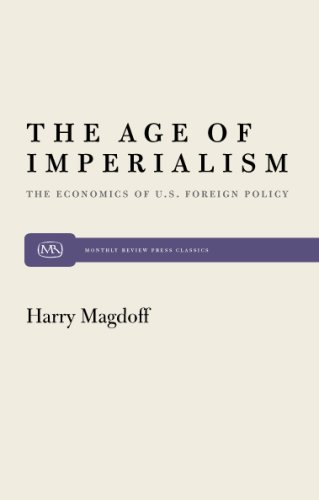 The Age of Imperialism: The Economics of U.S. Foreign Policy 9780853451013