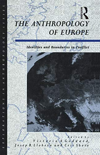 The Anthropology of Europe: Identities and Boundaries in Conflict 9780854969043
