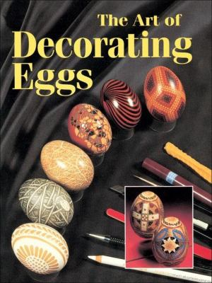 The Art and Technique of Decorating Eggs 9780855328658