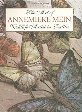 The Art of Annemieke Mein: Wildlife Artist in Textiles 9780855329778