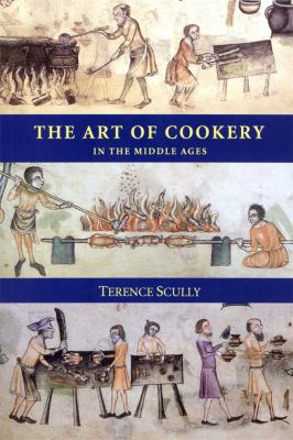 The Art of Cookery in the Middle Ages 9780851154305