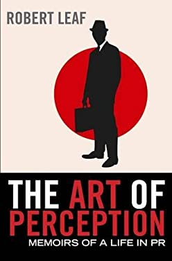 The Art of Perception: Memoirs of a Life in PR 9780857890023