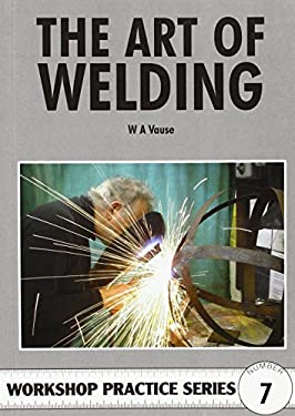 The Art of Welding. W.A. Vause 9780852428467