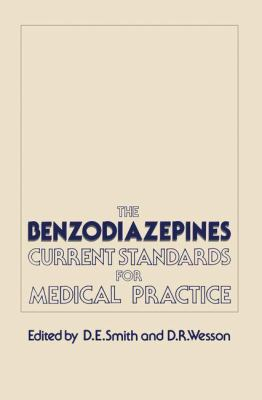 The Benzodiazepines: Current Standards for Medical Practice 9780852007839