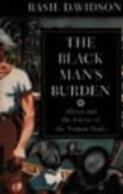 The Black Man's Burden: Africa and the Curse of the Nation-State 9780852557006