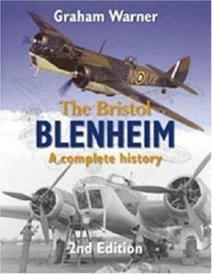 The Bristol Blenheim: A Complete History